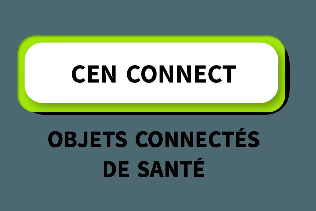 Cen Connect - Objets connectés de santé